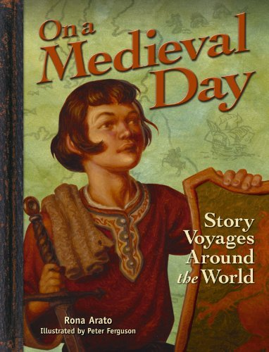 On a Medieval Day: Story Voyages Around: Rona Arato