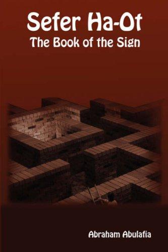 Sefer Ha-Ot - The Book of the Sign: Abraham Abulafia