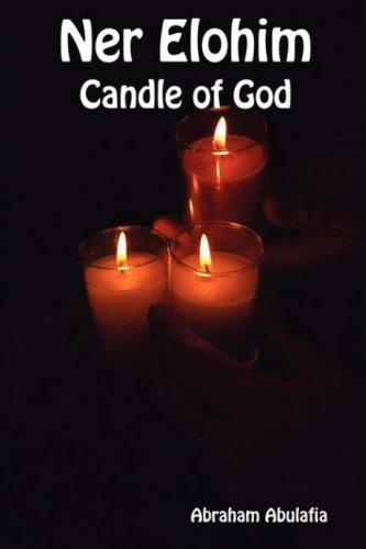 Ner Elohim - Candle of God: Abulafia, Abraham