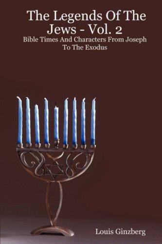 9781897352120: The Legends Of The Jews - Vol. 2: Bible Times And Characters From Joseph To The Exodus