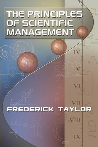 The Principles of Scientific Management, by Frederick: Taylor, Frederick