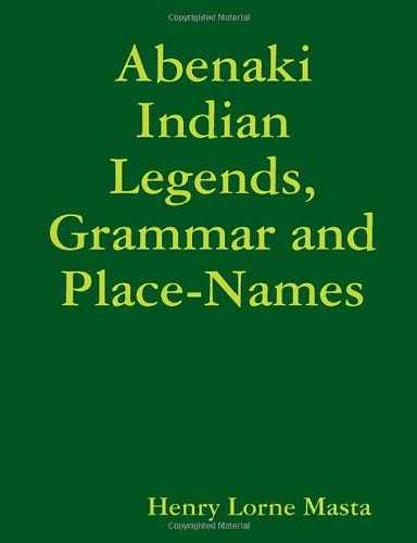 9781897367186: Abenaki Indian Legends, Grammar and Place Names