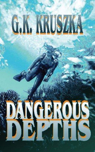 Dangerous Depths: Kruszka, G. K.
