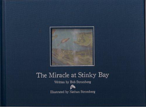 The Miracle At Stinky Bay: Bob Stromberg