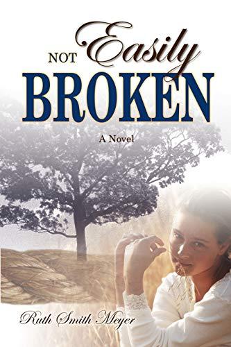 Not Easily Broken: Ruth Smith Meyer