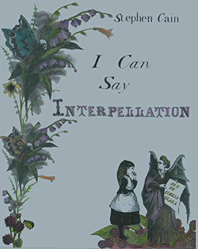 9781897388846: I Can Say Interpellation