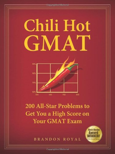 9781897393703: Chili Hot GMAT: 200 All-Star Problems to Get You a High Score on Your GMAT Exam