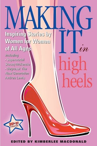 9781897404072: Making It in High Heels: Inspiring Stories by Women for Women of All Ages
