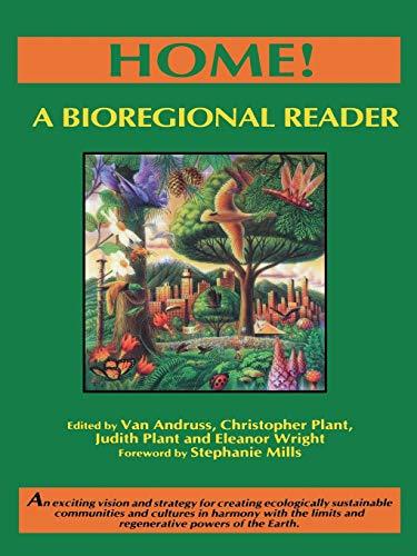 9781897408100: Home!: A Bioregional Reader