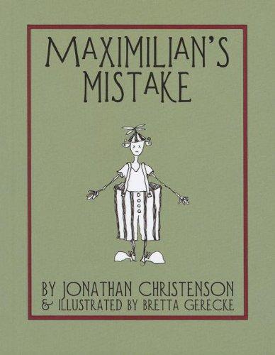 Maximilian's Mistake (Odd Little Books): Jonathan Christenson