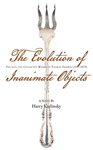 9781897415313: The Evolution of Inanimate Objects: The Life and Collected Works of Thomas Darwin (1857-1879)