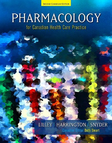 Pharmacology for Canadian Health Care Practice: Linda Lane Lilley;