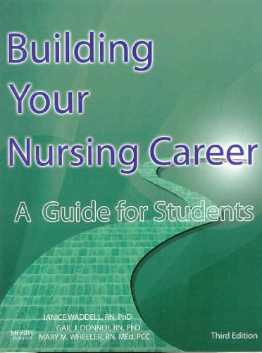 Building Your Nursing Career: A Guide for: Janice Waddell RN