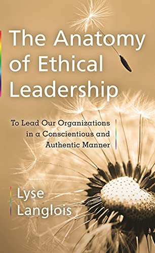 The Anatomy of Ethical Leadership: To Lead: Lyse Langlois