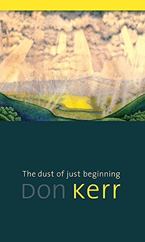 The dust of just beginning: Poetry (Mingling Voices): Kerr, Don