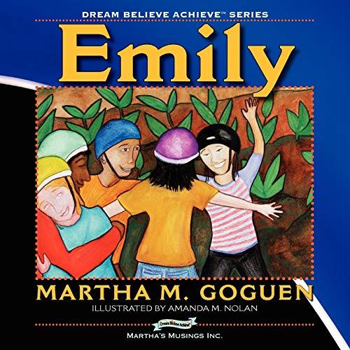 Emily: Dream Believe Achieve: Goguen, Martha M.