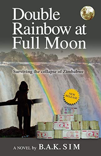 9781897435908: Double Rainbow at Full Moon: Surviving the Collapse of Zimbabwe