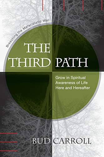 The Third Path: Breaching the Materialistic Wall,: Carroll, Bud