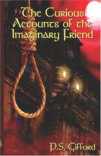 9781897442029: The Curious Accounts of the Imaginary Friend