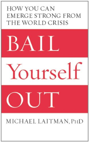 Bail Yourself Out: How You Can Emerge: Michael Rav Laitman