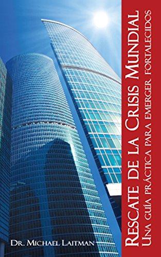 Rescate de la Crisis Mundial (Spanish Edition): Michael Laitman