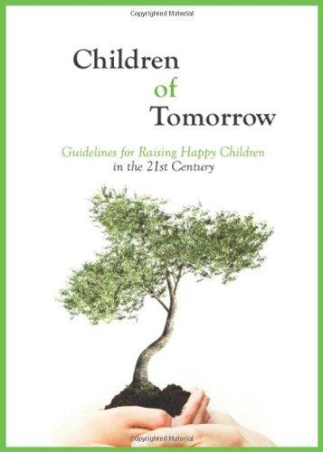 Children of Tomorrow: Guidelines for Raising Happy Children in the 21st Century: Michael Laitman