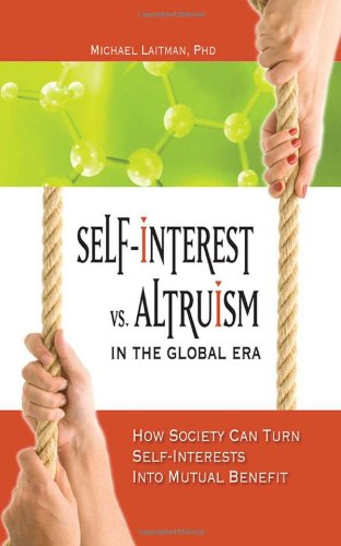 9781897448656: Self-Interest vs. Altruism in the Global Era: How Society Can Turn Self-Interests into Mutual Benefit