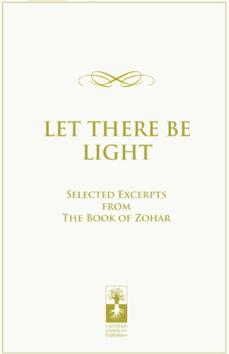9781897448748: Let There Be Light: Selected Excerpts from the Book of Zohar