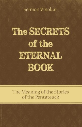 9781897448847: The Secrets of the Eternal Book: The Meaning of the Stories of the Pentateuch