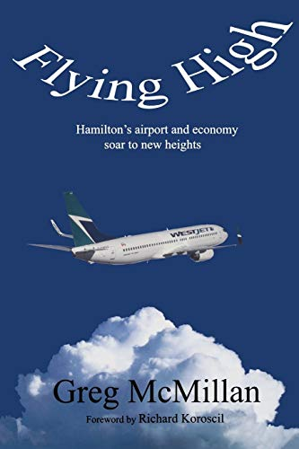 Flying High: Hamilton's Airport and Economy Soar to New Heights: McMillan, Greg