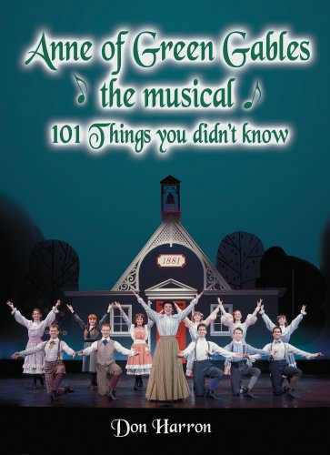 9781897456033: Anne of Green Gables the Musical: 101 Things You Didn't Know