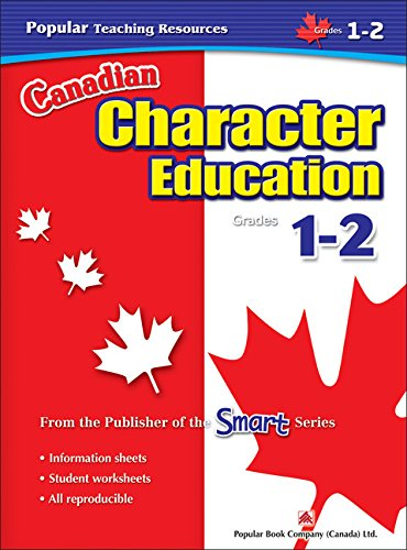 Canadian Character Education: Grade 1-2 (Popular Teaching Resources): Popular Book Company
