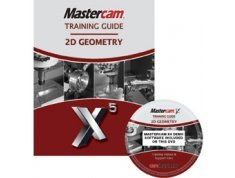 9781897466643: Mastercam X5 Training Guide - 2D Geometry