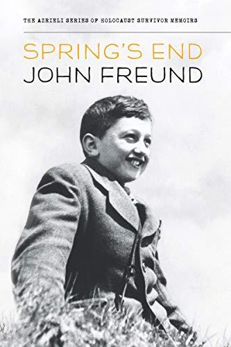 9781897470039: Spring's End (The Azrieli Series of Holocaust Survivor Memoirs)