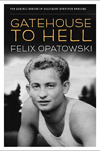 Gatehouse to Hell: Felix Opatowski