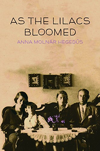 As The Lilacs Bloomed: Hegedus,Anna Molnar