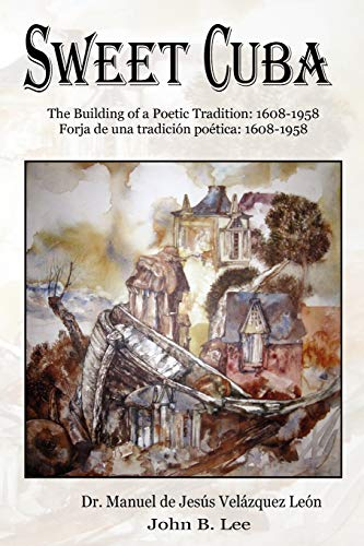 Sweet Cuba: The Building of a Poetic Tradition - 1608-1958