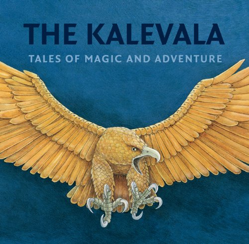 9781897476000: The Kalevala: Tales of Magic and Adventure