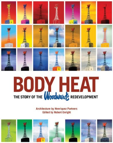 9781897476017: Body Heat: The Story of the Woodward's Redevelopment