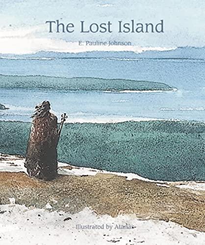 The Lost Island: E. Pauline Johnson