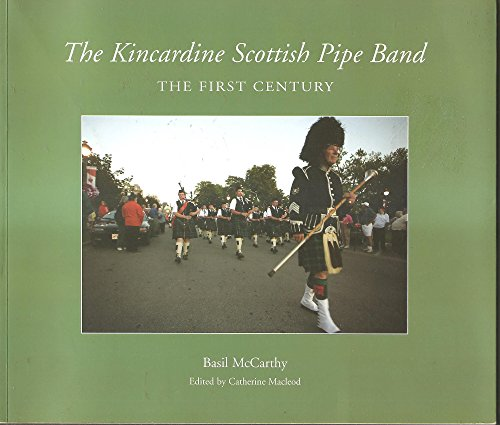 The Kincardine Scottish Pipe Band: The First: Basil McCarthy