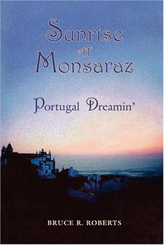 Sunrise at Monsaraz: Portugal Dreamin': Bruce Roberts