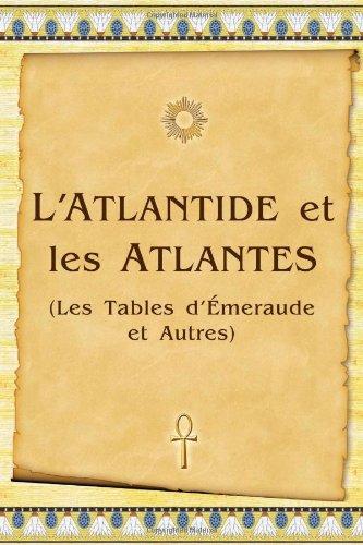 9781897510322: L'Atlantide et les Atlantes ( Les Tables d'Émeraude et Autres)