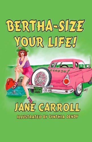 9781897512609: BERTHA-SIZE YOUR LIFE!