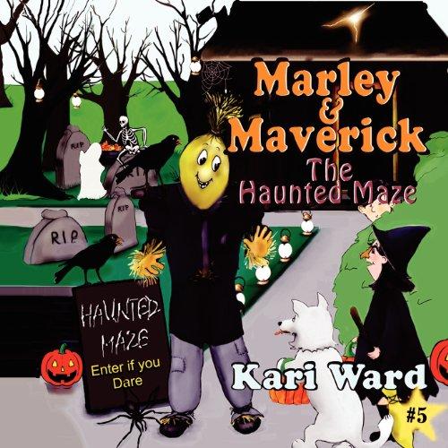 9781897512616: Marley & Maverick and the Haunted Maze
