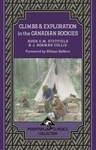 9781897522066: Climbs & Exploration In the Canadian Rockies: Mountain Classics Collection