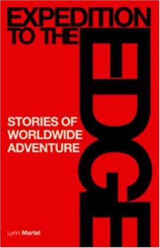 9781897522097: Expedition to the Edge: Stories of Worldwide Adventure
