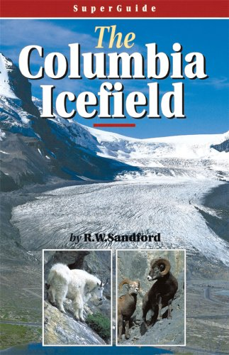 9781897522370: SuperGuide: The Columbia Icefield (Superguides)