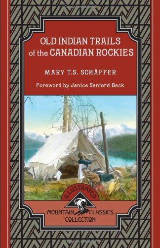 9781897522493: Old Indian Trails of the Canadian Rockies (Mountain Classics Collection)