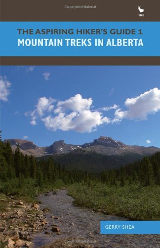 Aspiring Hiker's Guide 1, The: Mountain Treks in Alberat (The Aspiring Hiker's Guide): ...